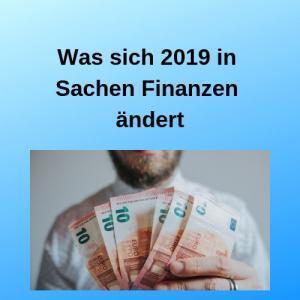 Was sich 2019 in Sachen Finanzen ändert
