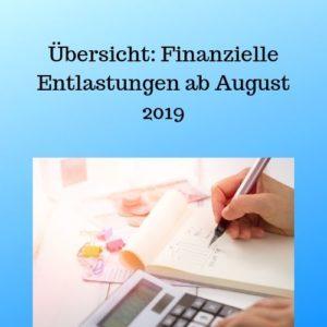 Übersicht Finanzielle Entlastungen ab August 2019