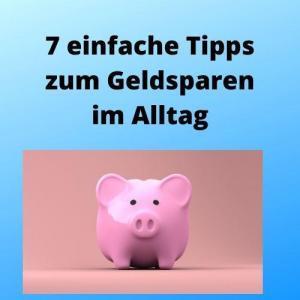 7 einfache Tipps zum Geldsparen im Alltag