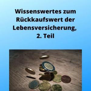 Wissenswertes zum Rückkaufswert der Lebensversicherung, 2. Teil