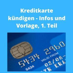 Kreditkarte kündigen - Infos und Vorlage, 1. Teil