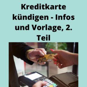 Kreditkarte kündigen - Infos und Vorlage, 2. Teil