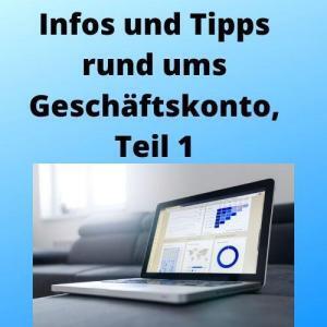 Infos und Tipps rund ums Geschäftskonto, Teil 1