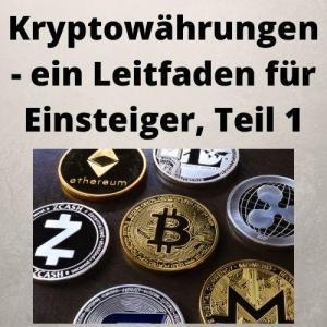 Kryptowährungen - ein Leitfaden für Einsteiger, Teil 1