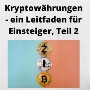 Kryptowährungen - ein Leitfaden für Einsteiger, Teil 2